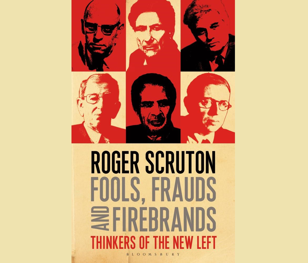 Book Review- 'Fools, Frauds and Firebrands: Thinkers of the New Left' by Roger Scruton