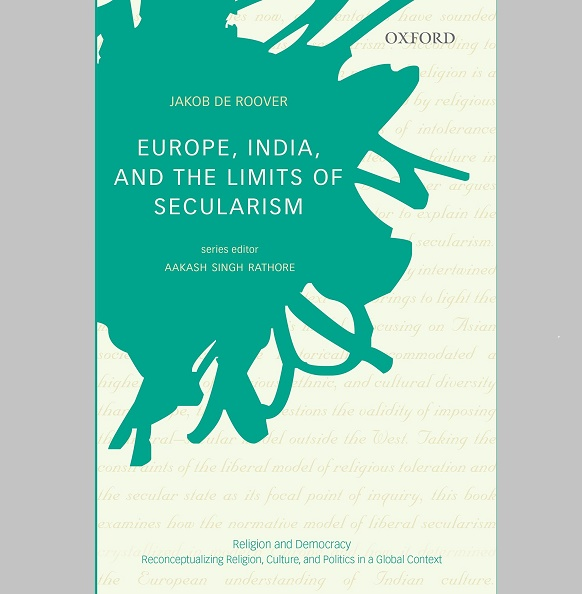 Book Review: Europe, India, and the Limits of Secularism by Jakob De Roover
