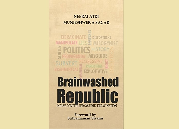 Book Review: Brainwashed Republic by Neeraj Atri and Munieshwer A Sagar