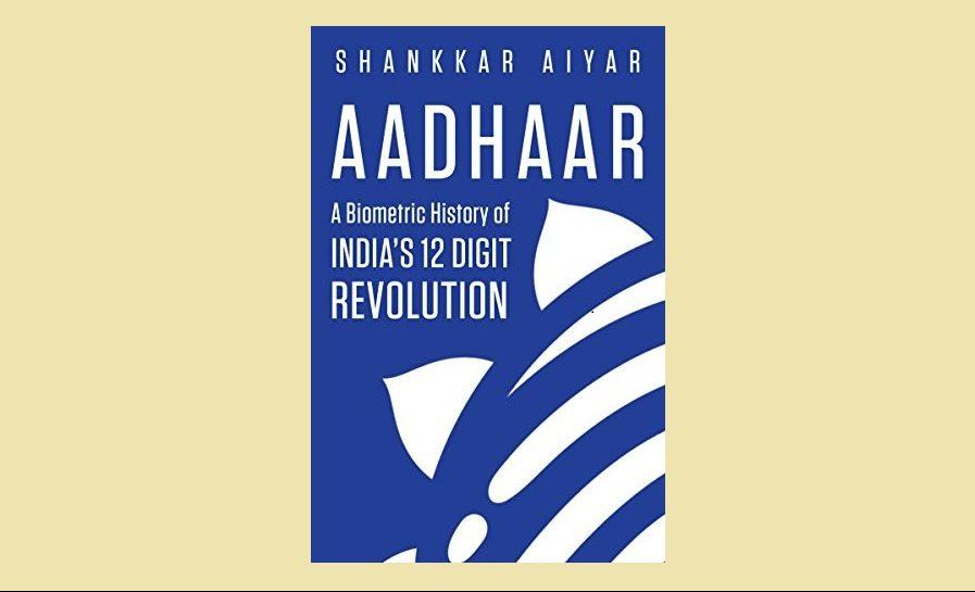 Book Review: Aadhaar, A Biometric History of India's 12-Digit Revolution