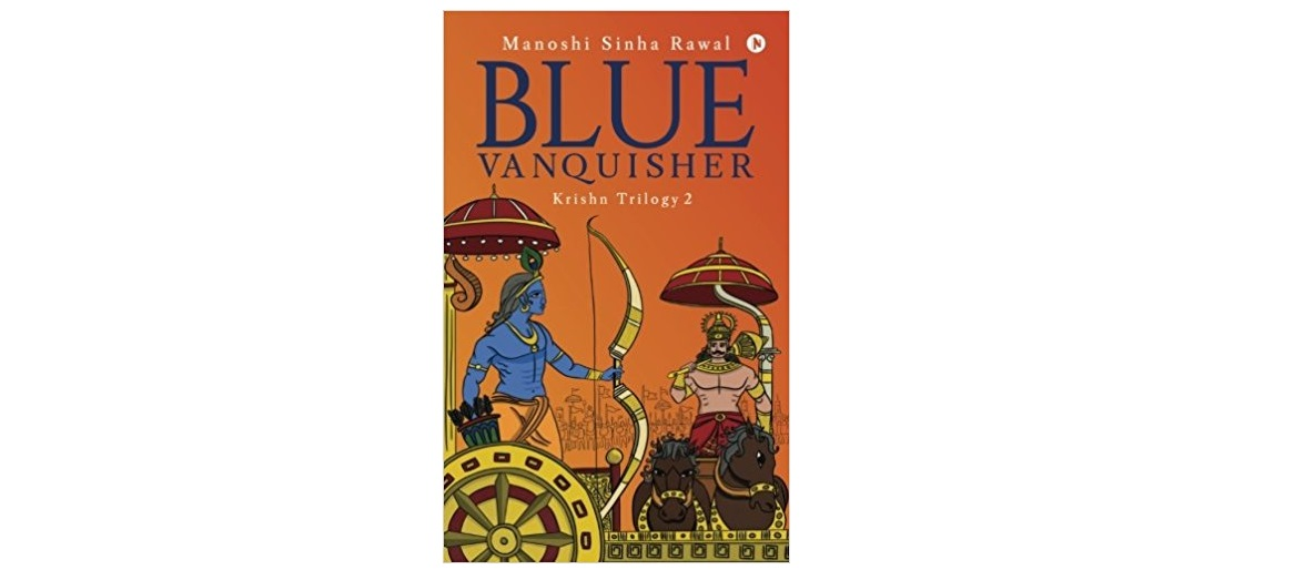 Book review: Blue Vanquisher by Manoshi Sinha Rawal