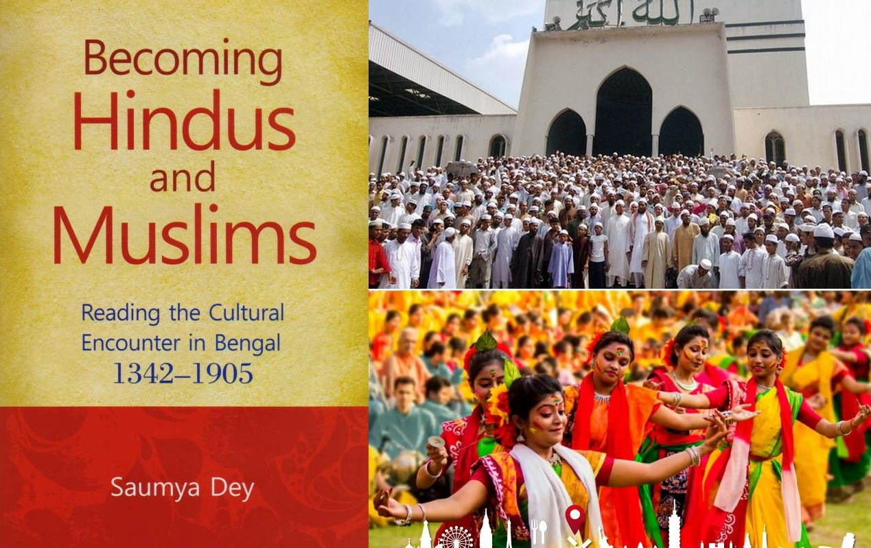 Book Review: Becoming Hindu and Muslims-Reading the Cultural Encounter in Bengal 1342-1905