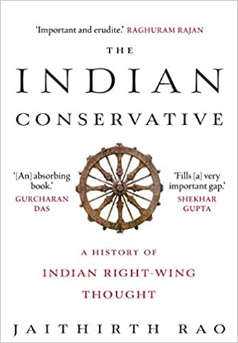 The Indian Conservative – by Jaithirth Rao – Reviewed by Dr. Pingali Gopal